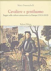 Cavaliere e gentiluomo : saggio sulla cultura aristocratica in Europa : 1513-1915