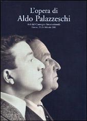 L'opera di Aldo Palazzeschi : atti del convegno internazionale : Firenze, 22-24 febbraio 2001