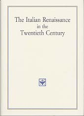 The Italian Renaissance in the twentieth century : acts of an international conference ...