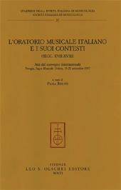 L'oratorio musicale italiano e i suoi contesti : secc. 17.-18. : atti del Convegno internazionale, Perugia, Sagra musicale umbra, 18-20 settembre 1997