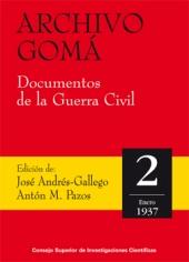 Archivo Gomá : documentos de la Guerra Civil : vol. 2 : enero de 1937 - Andrés Gallego, José, 1944-, editor - Madrid : CSIC, Consejo Superior de Investigaciones Científicas, 2002.