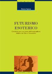 Futurismo esoterico : contributi per una storia dell'irrazionalismo italiano tra Otto e Novecento