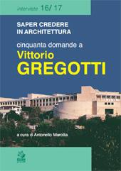 Saper credere in architettura : cinquanta domande a Vittorio Gregotti