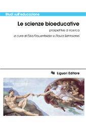 Le scienze bioeducative : prospettive di ricerca - Santoianni, Flavia, editor - Napoli : Liguori, 2002.