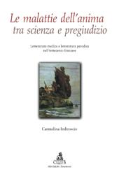 Le malattie dell'anima tra scienza e pregiudizio : letteratura medica e letteratura parodica nel Settecento francese