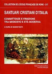 Santuari cristiani d'Italia : committenze e fruizione tra Medioevo e età moderna