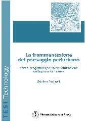 La frammentazione del paesaggio periurbano : criteri progettuali per la riqualificazione della piana di Firenze