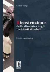 Ricostruzione della dinamica degli incidenti stradali : principi e applicazioni