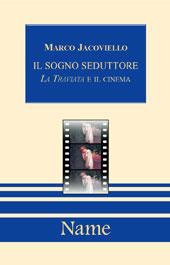 Il sogno seduttore : la Traviata e il cinema