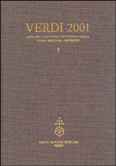Verdi 2001 : atti del Convegno internazionale = proceedings of the international Conference, Parma, New York, New Haven, 24 gennaio-1. febbraio 2001