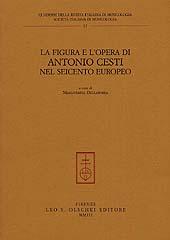 La figura e l'opera di Antonio Cesti nel Seicento europeo : Convegno internazionale di studi : Arezzo, 26-27 aprile 2002
