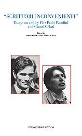 Scrittori inconvenienti : essays on and by Pier Paolo Pasolini and Gianni Celati