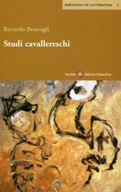 Studi cavallereschi - Bruscagli, Riccardo - Firenze : Società editrice fiorentina, 2003.