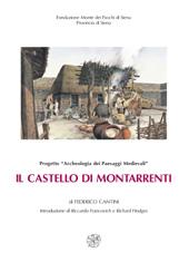 Il Castello di Montarrenti : lo scavo archeologico, 1982-1987 : per la storia della formazione del villaggio medievale in Toscana, secc. VII-XV