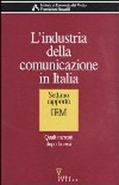 L'industria della comunicazione in Italia : settimo rapporto IEM : quali mercati dopo la crisi
