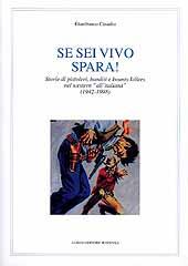 Se sei vivo spara! : storie di pistoleri, banditi e bounty killers nel western all'italiana, 1942-1998