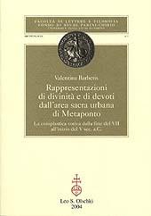 Rappresentazioni di divinità e di devoti dall'area sacra urbana di Metaponto : la coroplastica votiva ..