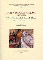 Sabba da Castiglione (1480-1554) : dalle corti rinascimentali alla Commenda di Faenza : atti del Convegno, Faenza, 19-20 maggio 2000