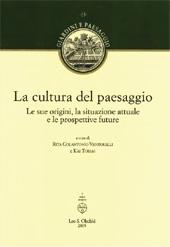 La cultura del paesaggio : le sue origini, la situazione attuale e le prospettive future