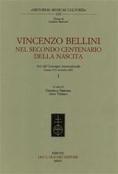Vincenzo Bellini nel secondo centenario della nascita : atti del convegno internazionale, Catania, 8-11 novembre 2001
