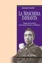 La maschera infranta : viaggio psicoestetico nell'universo letterario di Mishima