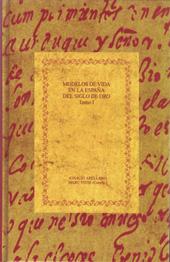 Modelos de vida en la España del Siglo de Oro : volumen I