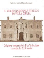 Il Museo nazionale etrusco di Villa Giulia : origine e metamorfosi di un'istituzione museale del XIX secolo
