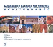 Tardogotico Barocco Art Nouveau : contaminazione di linguaggi nelle architetture del Mediterraneo