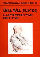 Émile Mâle (1862-1954) : la construction de l'oeuvre : Rome et l'Italie