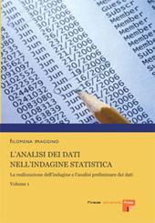 L'analisi dei dati nell'indagine statistica - Maggino, Filomena - Firenze : Firenze University Press, 2005-