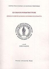 Le grandi infrastrutture : approcci di ordine giuridico, economico ed estimativo : atti del XXXIV Incontro di studio del CESET, Firenze, 15-16 ottobre 2004