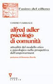 Alfred Adler psicologo di comunità : attualità del modello etico e psicologico adleriano nella prospettiva dell'empowerment