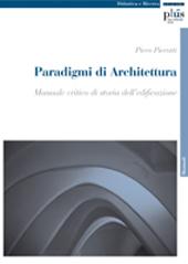 Paradigmi di architettura : manuale critico di storia dell'edificazione