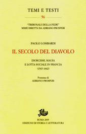 Il secolo del diavolo : esorcismi, magia e lotta sociale in Francia (1565-1662)