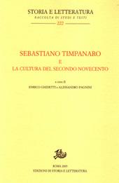Sebastiano Timpanaro e la cultura del secondo Novecento - Pagnini, Alessandro - Roma : Edizioni di storia e letteratura, 2005.