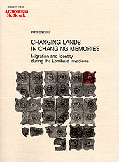 Changing lands in changing memories : migration and identity during the Lombard invasions