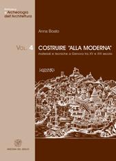 Costruire alla moderna : materiali e tecniche a Genova tra XV e XVI secolo