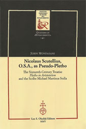 Nicolaus Scutellius, O.S.A., as Pseudo-Pletho : the sixteenth-century treatise Pletho in Aristotelem and the scribe Michael Martinus Stella