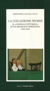 La collezione Sforni : il giornale pittorico di un mecenate fiorentino 1909-1939