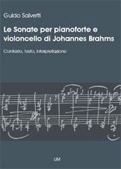 Le sonate per pianforte e violoncello di Johannes Brahms : contesto, testo, interpretazione