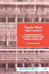 Popular music : aspetti e problemi : contributi dal seminario La musica di consumo in Italia: economia, sociologia, stile