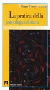 La pratica della psicologia clinica
