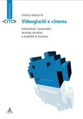 Videogiochi e cinema : interattività, temporalità, tecniche narrative e modalità di fruizione