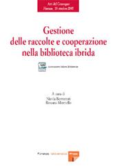 Gestione delle raccolte e cooperazione nella biblioteca ibrida : atti del convegno, Firenze, 13 ottobre 2005