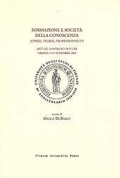 Formazione e società della conoscenza : storie, teorie, professionalità : atti del convegno di studi, Firenze, 9-10 novembre 2004