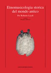 Etnomusicologia storica del mondo antico : per Roberto Leydi