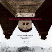 Paesaggi industriali del Novecento : siderurgia e miniere nella Maremma toscana