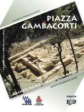 Piazza Gambacorti : archeologia e urbanistica a Pisa : scavi e ricerche 2004 -  - Pisa : PLUS-Pisa University Press, 2005.