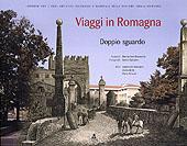 Viaggi in Romagna : doppio sguardo : incisioni [di] Bernardino Rosaspina, fotografie [di] Emilio Salvatori -  - Bologna : CLUEB, 2005.