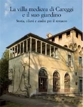 La villa medicea di Careggi e il suo giardino : storia, rilievi e analisi per il restauro